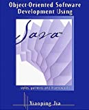 Jia, Xiaoping: Object-Oriented Software Development in Java: Principles, Patterns, and Frameworks