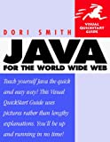 Smith, Dori: Java for the World Wide Web: Visual Quickstart Guide