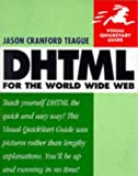 Teague, Jason Cranford: Dhtml: For the World Wide Web
