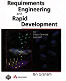 Graham, Ian: Requirements Engineering and Rapid Development: An object-oriented approach