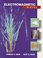 Electromagnetic Waves by Umran S. Inan