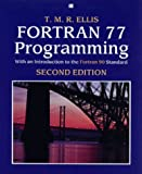 Ellis, T. M. R.: Fortran 77 Programming: With an Introduction to the Fortran 90 Standard