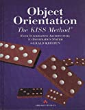 Kristen, Gerald: Object-Orientation: The Kiss Method  From Information Architecture to Information System