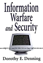 Information Warfare & Security by Dorothy E.…