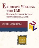 Marshall, Chris: Enterprise Modeling with UML: Designing Successful Software through Business Analysis