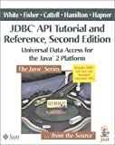 Cattell, Rick: Jdbc Api Tutorial and Reference: Universal Data Access With the Java 2 Platform