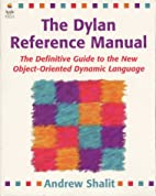 The Dylan Reference Manual: The Definitive…