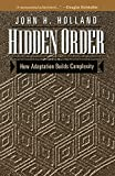 Holland, John H.: Hidden Order: How Adaptation Builds Complexity