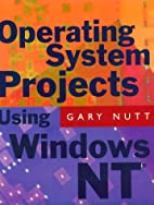 Operating System Projects Using Windows NT…