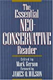 Gerson, Mark: The Essential Neoconservative Reader
