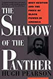 Pearson, Hugh: The Shadow of the Panther: Huey Newton and the Price of Black Power in America