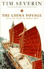 Severin, Tim: China Voyage: Across the Pacific by Bamboo Raft