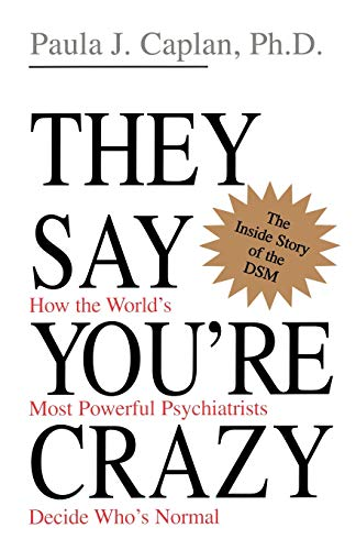 they-say-youre-crazy-how-the-worlds-most-powerful-psychiatrists-decide-whos-normal