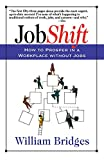 Bridges, William: Jobshift: How to Prosper in a Workplace Without Jobs