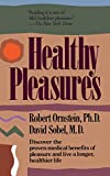Ornstein, Robert: Healthy Pleasures