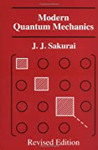 Modern Quantum Mechanics (Revised Edition)…