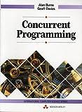 Burns, Alan: Concurrent Programming (International Computer Science Series)