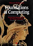 Scheurer, Thierry: Foundations of Computing: System Development With Set Theory and Logic