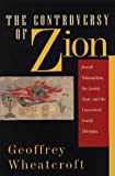 Wheatcroft, Geoffrey: The Controversy of Zion: Jewish Nationalism, the Jewish State, and the Unresolved Jewish Dilemma