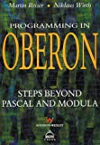 Reiser, Martin: Programming in Oberon : Steps Beyond Pascal and Modula-2