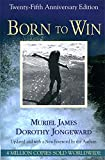 James, Muriel: Born to Win: Transactional Analysis With Gestalt Experiments