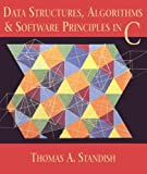 Standish, Thomas A.: Data Structures, Algorithms, and Software Principles in C