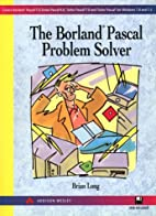 The Borland PASCAL Problem Solver by Brian…