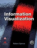 Spence, Robert: Information Visualization