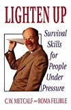 Metcalf, C.W.: Lighten Up: Survival Skills for People Under Pressure
