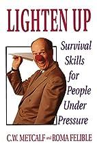 Lighten Up: Survival Skills for People Under…