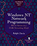 Davis, Ralph: Windows Nt Network Programming: How to Survive in a 32-Bit Networking World