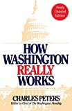 Charles Peters: How Washington Really Works