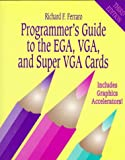 Ferraro, Richard F.: Programmer&#39;s Guide to the Ega, Vga, and Super Vga Cards