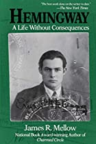 Hemingway: A Life Without Consequences by…