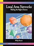Local Area Networks: Making the Right…