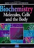 Dow, Jocelyn: Biochemistry: Molecules, Cells, and the Body