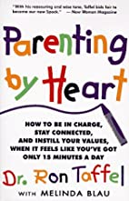 Parenting by Heart: How to Stay Connected to…