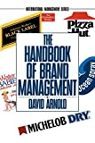 Arnold, David: The Handbook of Brand Management