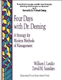 Deming, W. Edwards: Four Days With Dr. Deming: A Strategy for Modern Methods of Management