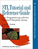 Musser, David R.: Stl Tutorial and Reference Guide: C++ Programming With the Standard Template Library