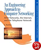 An Engineering Approach to Computer Networking: ATM Networks, the Internet and the Telephone Network (Addison-Wesley Professional Computing)