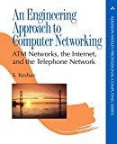 Keshav, Srinivasan: An Engineering Approach to Computer Networking : ATM Networks, the Internet, and the Telephone Network