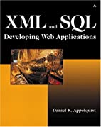 XML and SQL: Developing Web Applications by…