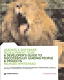 Whitehead, Richard: Leading a Software Development Team: A Developer's Guide to Successfully Leading People and Projects
