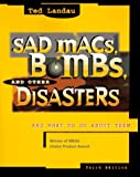 Landau, Ted: Sad Macs, Bombs and Other Disasters : And What to Do about Them