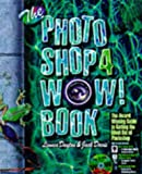 Dayton, Linnea: The Photoshop 4 Wow! Book: Tips, Tricks, & Techniques for Adobe Photoshop 4 : Macintosh Edition