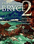 Real World Bryce 2 by Susan A. Kitchens