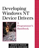 Dekker, Edward N.: Developing Windows NT Device Drivers Vol. 1 : A Programmer&#39;s Handbook