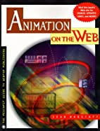 Animation on the Web (On the Web) by Sean…