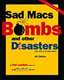 Landau, Ted: Sad Macs, Bombs and Other Disasters